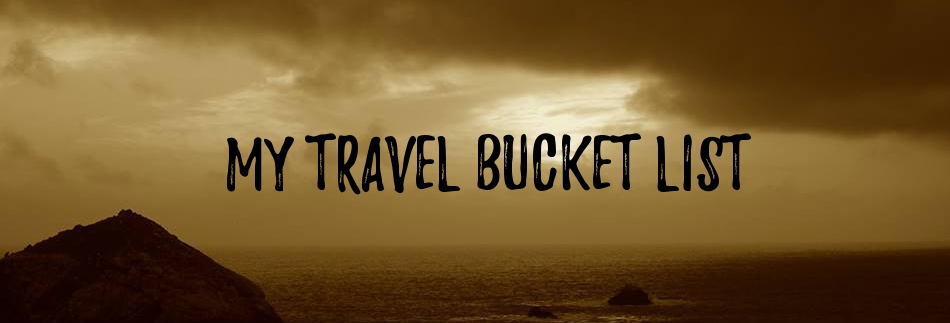 My Travel Bucket List - header